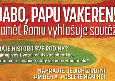 Paměť Romů vyhlašuje první ročník soutěže BABO, PAPU, VAKEREN!